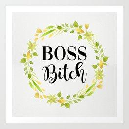 Boss Bitch Art Print