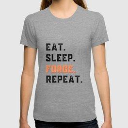Eat Sleep Forge Repeat  T-shirt