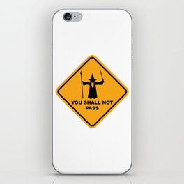 You Shall Not Pass Sign iPhone Skin