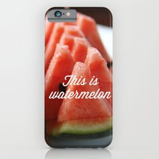 This Is Watermelon Slim Case iPhone 6s