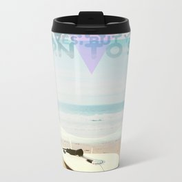 you can't stop the waves, but you can learn to surf Metal Travel Mug