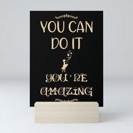 You Can Do It - You're Amazing Mini Art Print