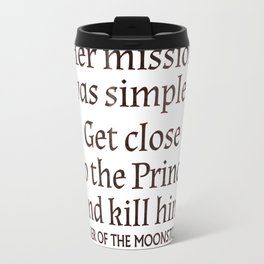Her Mission was Simple... Travel Mug