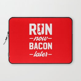 Run Now Bacon Later Laptop Sleeve