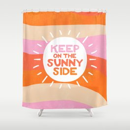 keep on the sunny side, stripe Shower Curtain
