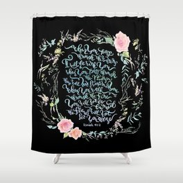 I Will Be With You - Isaiah 43:2 / Black Shower Curtain