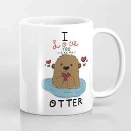 I love you like no Otter Coffee Mug