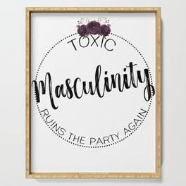 Toxic Masculinity Ruins the Party Again Serving Tray