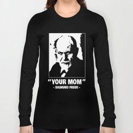 Sigmund Freud Your Mother Oedipus joke gift Long Sleeve T-shirt