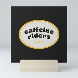 Caffeine Riders Mini Art Print