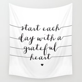 Start Each Day With a Grateful Heart black and white monochrome typography poster design Wall Tapestry