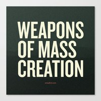 weapons of mass creation Canvas Prints featuring Weapons of Mass Creation by Jeff Finley
