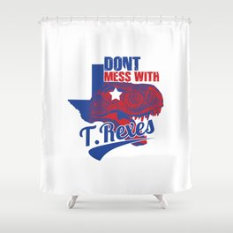 Don't Mess With T. Rexes Shower Curtain
