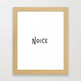 Noice. Smort. Framed Art Print