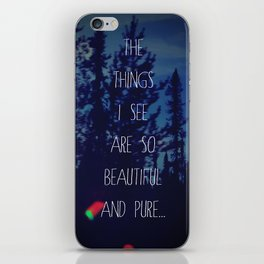 The things I see iPhone Skin