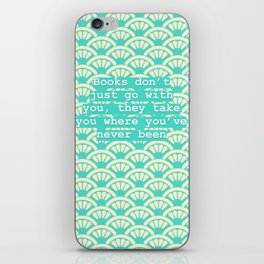 Books take you where you've never been iPhone Skin