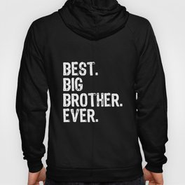 best big brother ever brother sister Hoody
