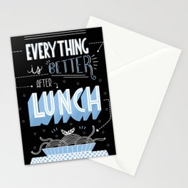 Everything is better after lunch Stationery Cards