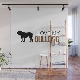 Dogs: I Love My Bulldog Wall Mural