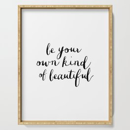 Be Your Own Kind of Beautiful Black and White Typography Poster Motivational Gift for Girlfriend Serving Tray
