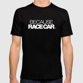 BECAUSE RACE CAR v2 HQvector T-shirt