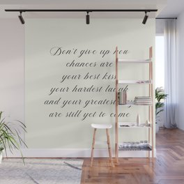 Atticus poem, don't give up now, love quote, contemporary poetry Wall Mural