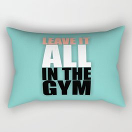 Lab No. 4 - Leave It All In The Gym Inspirational Quotes Poster Rectangular Pillow