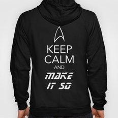 Keep Calm and Make It So Hoody