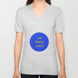 UN POCO LOCO (Blue) Unisex V-Neck