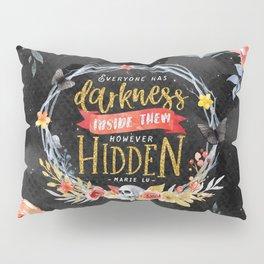 Darkness Hidden Pillow Sham
