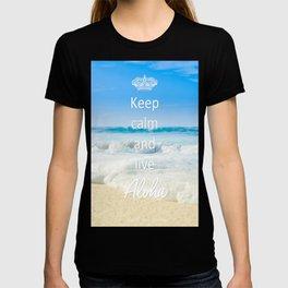keep calm and live Aloha T-shirt