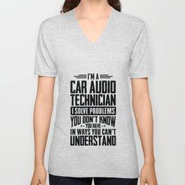 Car Audio Technician Shirt I Solve Problems You Have Gift Unisex V-Neck