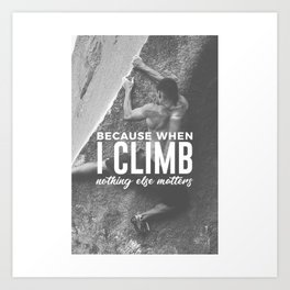 Climbing Nothing Else Matters Climbers Rock Wall Sport Art Print