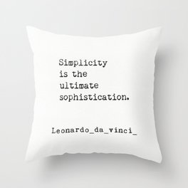 Simplicity is the ultimate sophistication. Throw Pillow