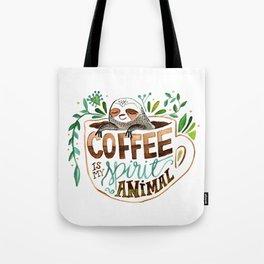 Coffee is my spirit animal Tote Bag