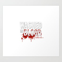 Washed in Blood Art Print