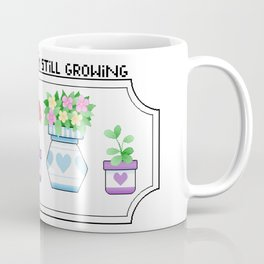 I'm Still Growing Coffee Mug