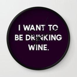 I Want To Be Drinking Wine-Dark Purple | Typography Wall Clock