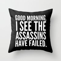 sayings Throw Pillows featuring Good morning, I see the assassins have failed. (Black) by CreativeAngel