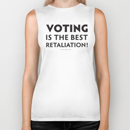 Voting is the best retaliation - Black Biker Tank