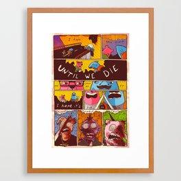 Friends 'Til the End Framed Art Print