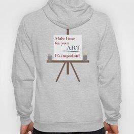 Make Time For Art Hoody
