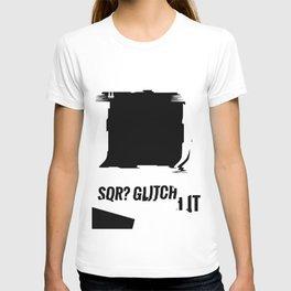 SQR? GLITCH IT! 3 T-shirt