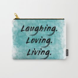Laughing. Loving. Living. (black on teal blue) Carry-All Pouch
