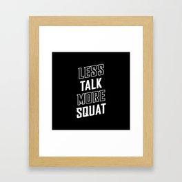 Less Talk More Squat Framed Art Print