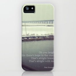 """Oh you laugh..."" - Ben Howard iPhone Case"
