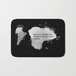 Never cry over spilt milk Bath Mat