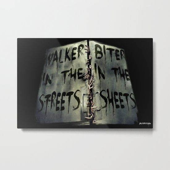 Walker in the Streets, Biter in the Sheets Metal Print