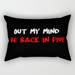 out my mind sarcastic quote Rectangular Pillow