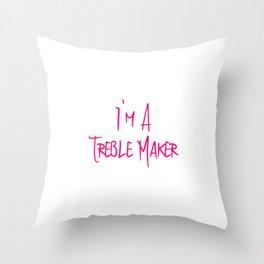 I'm A Treble Maker Fun Musical School Quote Throw Pillow
